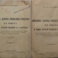 Dr. W. Filderman, Adevarul asupra problemei evreiesti din Romania in lumina textelor religioase si a statisticei, 1925 - Carte Editie princeps