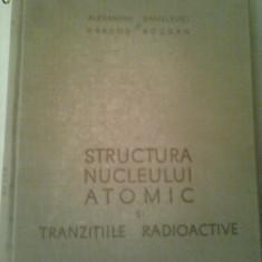 STRUCTURA NUCLEULUI ATOMIC SI TRANZITIILE RADIOACTIVE  ~ ALEXANDRU SANIELEVICI & DRAGOS BOGDAN