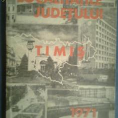 Carti de geografie - localitatile judetului Timis 1971 - Carte Geografie