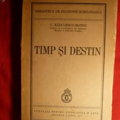 C.Radulescu Motru - Timp si Destin -Prima Ed. 1940