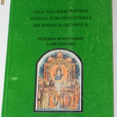 PROTOSINGHEL IOACHIM PARVULESCU, STARETUL MANASTIRII LAINICI - CELE TREI MARI MISTERE VIZIBILE SI INCONTESTABILE DIN BISERICA ORTODOXA - Carti ortodoxe