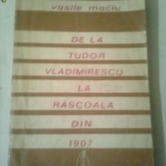 DE LA TUDOR VLADIMIRESCU LA RASCOALA DIN 1907  ~  VASILE MACIU