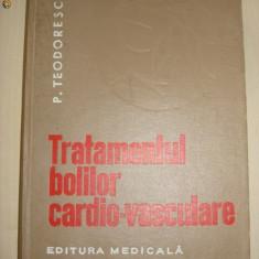 P. TEODORESCU - TRATAMENTUL BOLILOR CARDIO VASCULARE - Carte Cardiologie