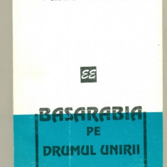 BASARABIA PE DRUMUL UNIRII -Vasile HAREA - Istorie