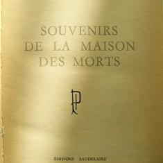 FEDOR DOSTOIEVSKI-SOUVENIRS DE LA MAISON DES MORTS - Roman, Anul publicarii: 1966