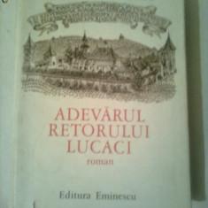 ADEVARUL RETORULUI LUCACI  ~  MIHAIL DIACONESCU (roman)