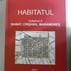 HABITATUL. BANAT. CRISANA. MARAMURES. ETNOGRAFIE. atlasul etnografic roman - Carte folclor