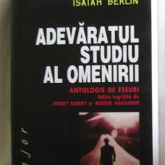 I Berlin Adevaratul studiu al omenirii ed. Meridiane 2001 - Filosofie