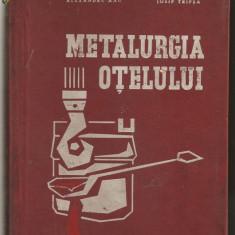 (C469) METALURGIA OTELULUI DE ALEXANDRU RAU SI IOSIF TRIPSA - Carti Metalurgie