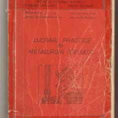(C478) LUCRARI PRACTICE DE METALURGIA OTELULUI DE TRIPSA, VACU, BERCEANU, BUTNARIU - Carti Metalurgie