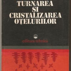 (C480) TURNAREA SI CRISTALIZAREA OTELURILOR DE ACADEMICIAN V. A. EFIMOV - Carti Metalurgie