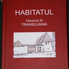 HABITATUL vol 3 Transilvania. Etnografie. atlasul etnografic roman - Carte folclor
