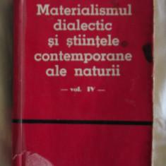 Materialismul dialectic si stiintele contemporane ale naturii : culegere de studii Vol. 4