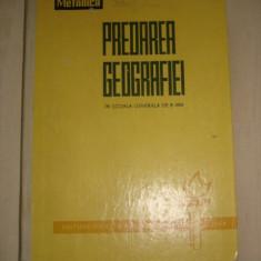 METODICA * PREDAREA GEOGRAFIEI IN SCOALA GENERALA DE 8 ANI