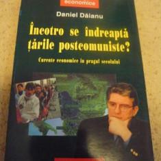 Incotro se indreapta tarile postcomuniste?, Daniel Daianu, ed. Polirom, 2000
