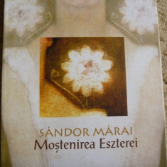 Mostenirea Eszterei, Sandor Marai, ed. Curtea Veche