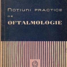 Notiuni practice de oftalmologie - Dr.Mircea Alex. Chiriceanu - Carte Oftalmologie