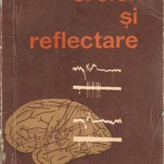 Creier si Reflectare*M.Steriade - Carte Psihiatrie