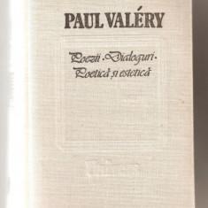 (C630) POEZII, DIALOGURI, POETICA SI ESTETICA DE PAUL VALERY