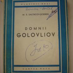 M. E. SALTACOV SCEDRIN - DOMNII GOLOVLIOV - Carte veche