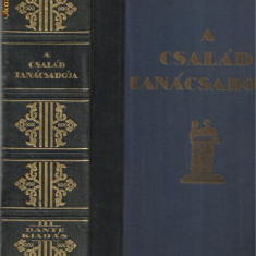 A CSALAD TANACSADOJA - Budapest, Dante Kiadas, 1930 (Enciclopedia Familiei) - Enciclopedie