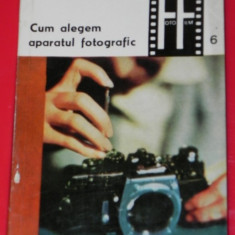 S COMANESCU - CUM ALEGEM APARATUL FOTOGRAFIC. COLECTIA FOTO-FILM - Carte Fotografie