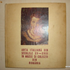 ARTA ITALIANA DIN SECOLELE XV - XVIII IN MUZEE SI COLECTII DIN ROMANIA - Album Muzee
