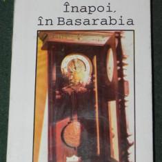 ANCA FLOREA - INAPOI IN BASARABIA - Istorie