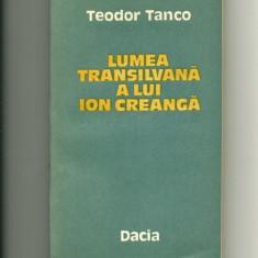 Lumea transilvana a lui Ion Creanga - Teodor Tanco - Carte Monografie