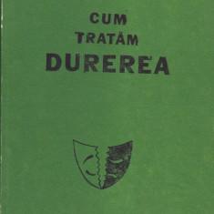 LUCIAN SANDU - CUM TRATAM DUREREA, Alta editura