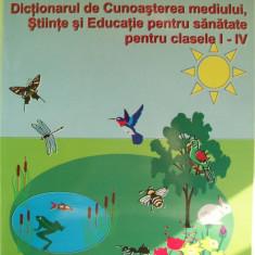 ANA OTVOS-MARIA CHEREJI-LILIANA M.RADU-DICTIONARUL DE CUNOASTEREA MEDIULUI, PENTRU CLASELE I-IV - Manual scolar, Clasa 2