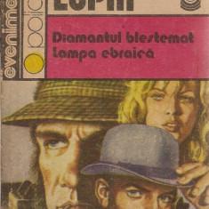Arsene Lupin - Diamantul blestemat / Lampa ebraica - Maurice Leblanc - Roman