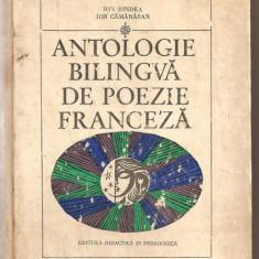 (C732) ANTOLOGIE BILINGVA DE POEZIE FRANCEZA DE ION BINDEA SI ION CAMARASAN, 1970 - Carte Antologie