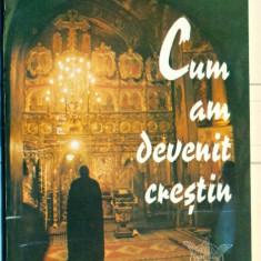 Cum am devenit crestin - Arsavir Acterian - Istorie