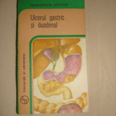 GHEORGHE MOGOS - ULCERUL GASTRIC SI DUODENAL