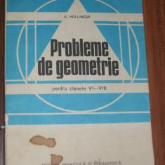 Probleme de geometrie - clasele VI - VIII - A. Hollinger - Manual scolar didactica si pedagogica, Clasa 8, Didactica si Pedagogica, Matematica