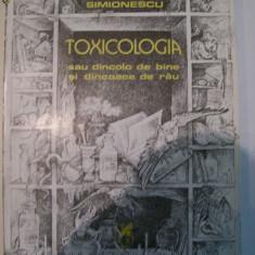 TOXICOLOGIE SAU DINCOLO DE BINE SI DINCOACE DE RAU MIRCEA HORIA SIMIONESCU - Roman, Anul publicarii: 1983