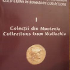 COLECTII DIN MUNTENIA - seria - MONEDE DE AUR DIN COLECTII ROMANESTI