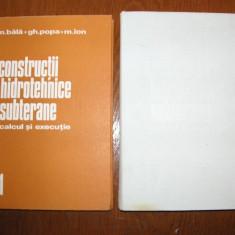 CONSTRUCTII HIDROTEHNICE SUBTERANE -calcul si executie-(Vol.1si2.) M. Bala