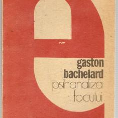 Gaston BACHELARD - PSIHANALIZA FOCULUI