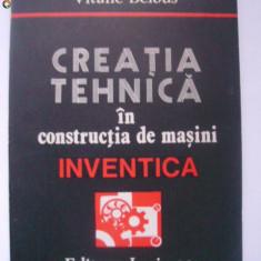 Vitalie Belous - Creatia tehnica in constructia de masini, Inventica (1986) - Carti Mecanica