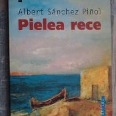 Albert Sanchez - Pinol Pielea rece - Roman, Humanitas, Anul publicarii: 2005