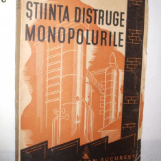 STIINTA DISTRUGE MONOPOLURILE - Anton Zischka