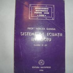 SISTEME DE ECUATII IN LICEU Mircea Ganga,
