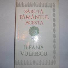 Saruta pamantul acesta Ileana Vulpescu{cartonata},g1,rf3/2,RF6/2,RF8/3
