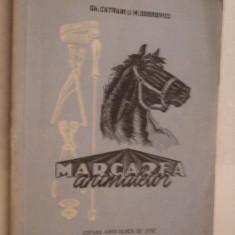 MARCAREA  ANIMALELOR   - Gh. Catrani  ,  M.  Dobrovici