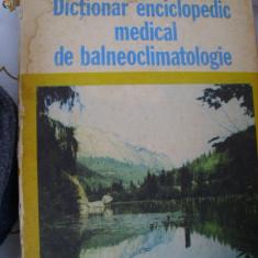 DICTIONAR ENCICLOPEDIC MEDICAL DE BALNEOCLIMATOLOGIE - Enciclopedie