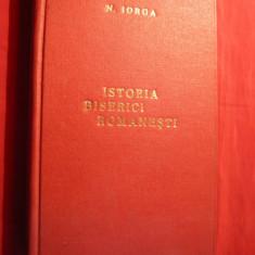 N.Iorga - Istoria Bisericii Romanesti -vol.I -Prima Ed. 1908 - Carti Istoria bisericii