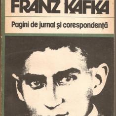 (C800) PAGINI DE JURNAL SI CORESPONDENTA DE FRANZ KAFKA, EDITURA UNIVERS, BUCURESTI, 1984, TRADUCERE DE MIRCEA IVANESCU, PREFATA DE AL. SAHIGHIAN