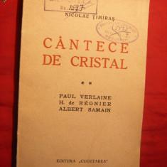 P.Verlaine ,H.Regnier A.Samain -Cantece de Cristal de N.Timiras 1937